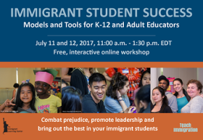 Immigrant Student Success online teacher workshop on July 11 and 12, 2017 @ Online