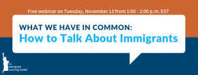 What We Have in Common: How to Talk About Immigrants @ Online
